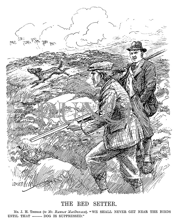 "The Red Setter. Mr J H Thomas (to Mr Ramsay MacDonald). ""We shall never get near the birds until that ----- dog is suppressed."" (an InterWar cartoon showing the Communism dog chasing after birds during a shoot)"