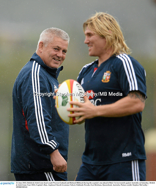 21 June 2013; British & Irish Lions head coach Warren Gatland and Richard Hibbard during the captain's run ahead of their 1st test match against Australia on Saturday. British & Irish Lions Tour 2013, Captain's Run. Anglican Church Grammar School, Oaklands Parade, East Brisbane, Queensland, Australia. Picture credit: Stephen McCarthy / SPORTSFILE