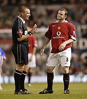 Photo Aidan Ellis, Digitalsport<br /> Manchester United v Chelsea.<br /> FA Barclays Premiership.<br /> 10/05/2005.<br /> United's Wayne Rooney is spoken to by Referee Graham poll