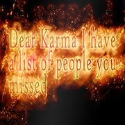 Famous humourous quotes series: Dear Karma I have a list of people you missed