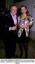 MR & MRS FREDERICK FORSYTH, he is the top selling author,  at a party in London on November 6th 1996.<br /> LTH 27