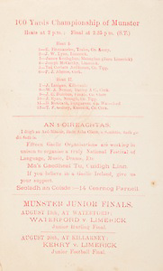 Munster Senior and Minor Hurling Championship Finals,.30.07.1939, 07.30.1939, 30th July 1939,.Senior Cork v Limerick,.Minor Cork v Clare,..100 Yards Championship  of Munster.Heat 1, 1 E Fitzmaurice, Tralee, Co Kerry, 2 J W Lynn, Limerick, 3 James Keelaghan, Monaghan (born limerick), 4 Joseph McCarthy, Limerick, 5 Ted Corbett Ardfinnan, Co Tipp, 6 P J Aherne, Cork, .Heat 2, 7 J Lanigan, Killeraule, 8 W A Nester, Dunlop A C, 9 J C Holohan, Peakle Co Clare, 10 J Ryan, Nenagh, Co Tipp, 11 D McGrath, Dungarvan Co Cork,