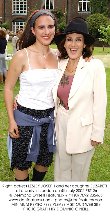 Right, actress LESLEY JOSEPH and her daughter ELIZABETH, at a party in London on 4th July 2002.	PBT 26