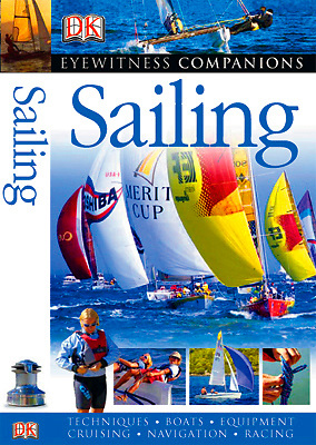 Complete Sailing Manual, by, Steve Sleight, Dorling Kindersley Book , Patrick Eden Photography Isle of Wight,