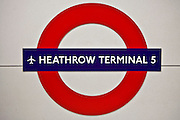 The London underground sign for Heathrow terminal 5.