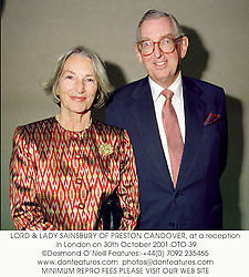 LORD & LADY SAINSBURY OF PRESTON CANDOVER, at a reception in London on 30th October 2001.OTO 39