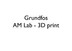 20170914 Grundfos - AM Lab