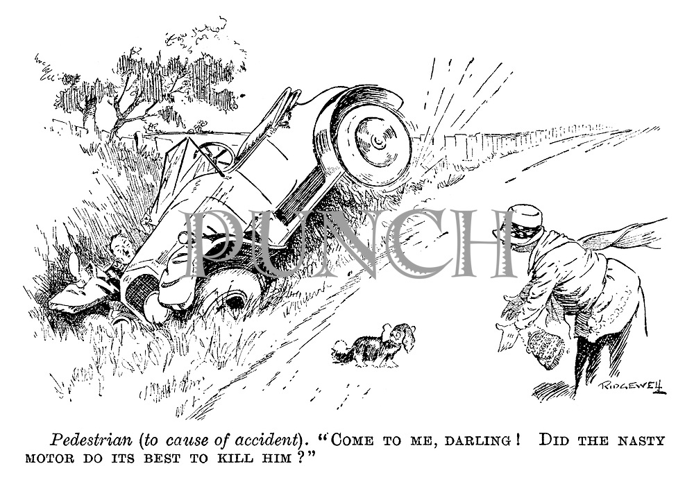 "Pedestrian (to cause of accident). ""Come to me, darling! Did the nasty motor do its best to kill him?"""