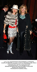 Left to right, COUNTESS MAYA VON SCHONBURG and PRINCESS CHANTAL OF HANOVER, at a party in London on 12th February 2004.PRP 81
