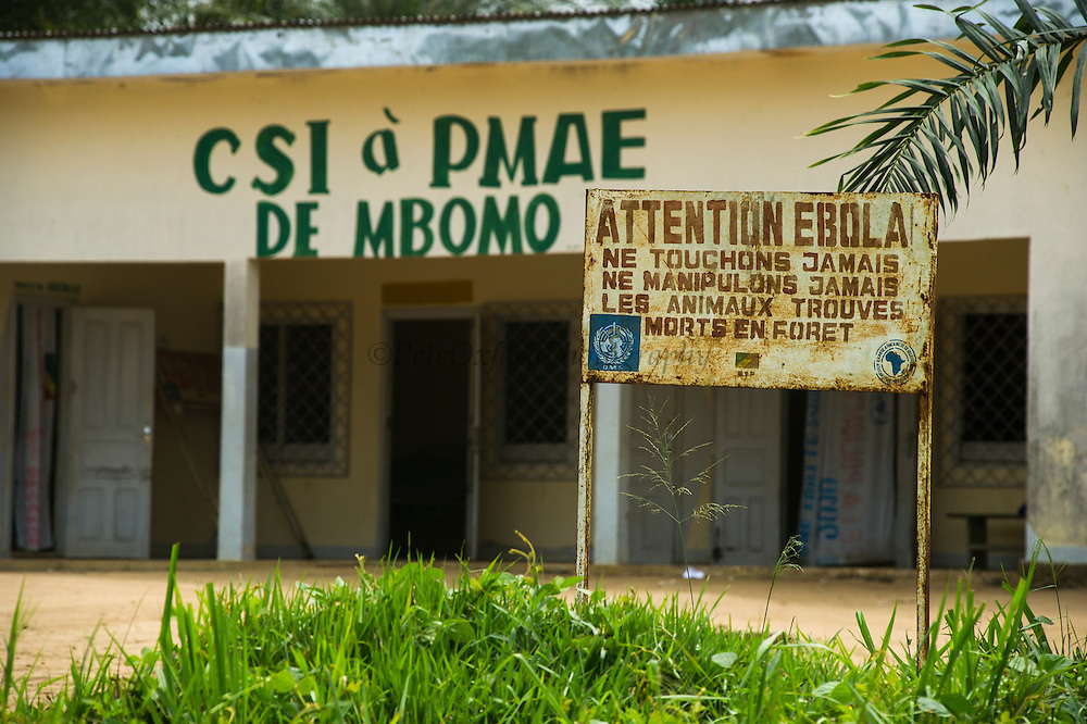 Ebola warning sign<br /> outside of Centre de Sant&eacute; Int&eacute;gr&eacute; (local health centre)<br /> Mbomo Village<br /> Odzala - Kokoua National Park<br /> Republic of Congo (Congo - Brazzaville)<br /> AFRICA