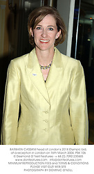 BARBARA CASSANI head of London's 2014 Olympic bid, at a reception in London on 16th March 2004.PSK 106