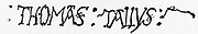Signature of Thomas Tallis (1505/1510-1585) English composer. A Gentleman of the Chapel Royal, Windsor, under Henry VIII and Elizabeth I.