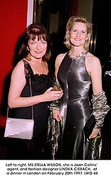Left to right, MS.STELLA WILSON, she is Joan Collins' agent, and fashion designer LINDKA CIERACH,  at a dinner in London on February 20th 1997.LWO 44