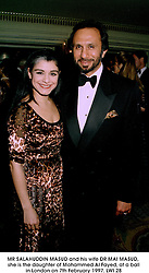 MR SALAHUDDIN MASUD and his wife DR MAI MASUD, she is the daughter of Mohammed Al Fayed, at a ball in London on 7th February 1997.LWI 28