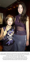 Left to right, MISS TISH WEINSTOCK and her sister MISS PAM WEINSTOCK grandchildren of Lord Weinstock, at a party in London on 4th October 2001.OSU 70
