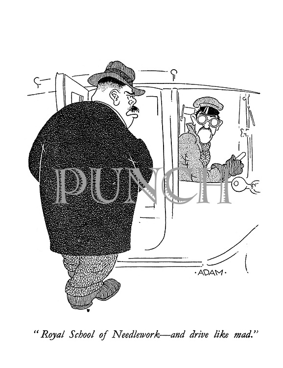 """Royal School of Needlework - and drive like mad."" (a cartoon showing a gangster on his way to adjust his coat)"