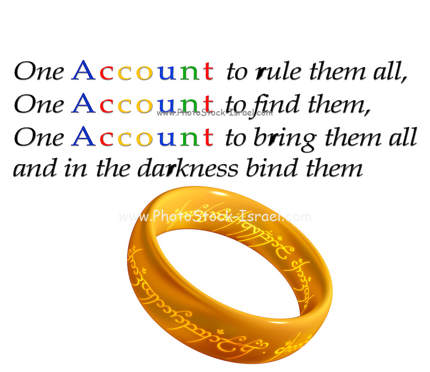Famous quotes series: One Account to rule them all, One Account to find them,One Account to bring them all and in the darkness bind them <br /> Based on Google and : Three Rings for the Elven-kings under the sky,<br /> Seven for the Dwarf-lords in their halls of stone,<br /> Nine for Mortal Men doomed to die,<br /> One for the Dark Lord on his dark throne<br /> In the Land of Mordor where the Shadows lie.<br /> One Ring to rule them all, One Ring to find them,<br /> One Ring to bring them all and in the darkness bind them<br /> In the Land of Mordor where the Shadows lie.