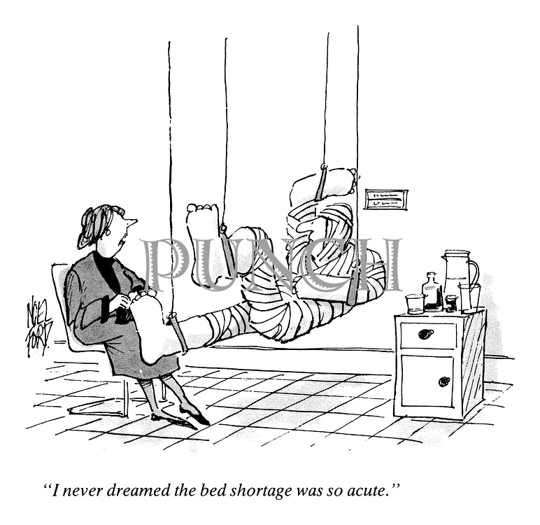 """""""I never dreamed the bed shortage was so acute."""""""