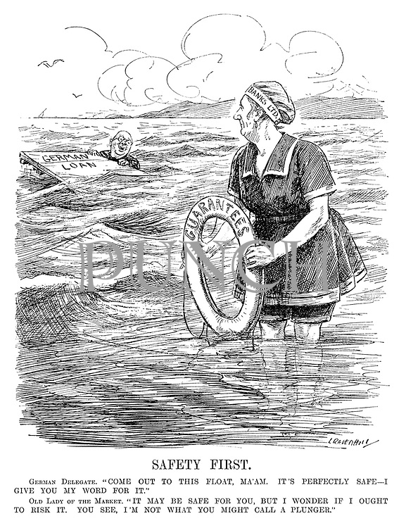 "Safety First. German Delegate. ""Come out to this float, ma'am. It's perfectly safe - I give you my word for it."" Old Lady of the Market. ""It may be safe for you, but I wonder if I ought to risk it. You see, I'm not what you might call a plunger."" (cartoon showing the Old Lady of the Market keeping hold of her lifebelt Guarantees as she wears a Banks Ltd swimming cap while in deeper water a German holds onto a German Loan float during the InterWar era)"