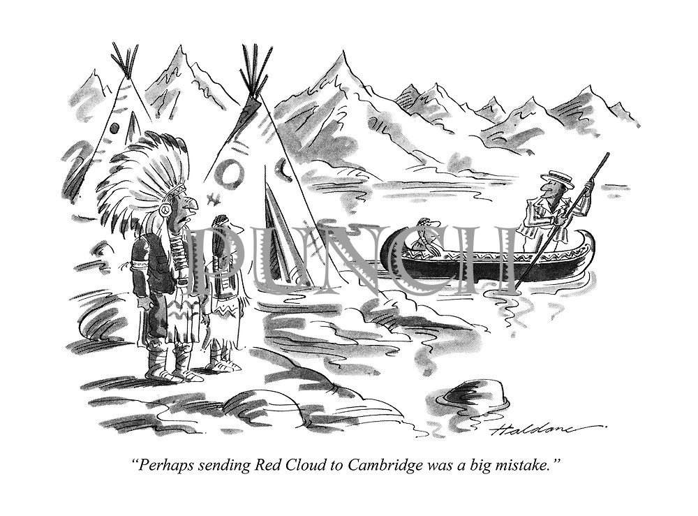 """Perhaps sending Red Cloud to Cambridge was a big mistake."""