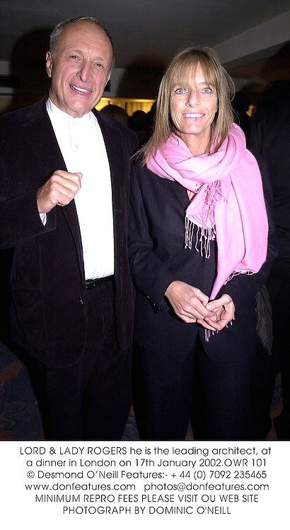 LORD & LADY ROGERS he is the leading architect, at a dinner in London on 17th January 2002.	OWR 101